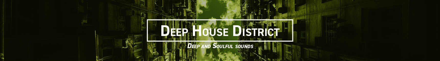 Deep House District